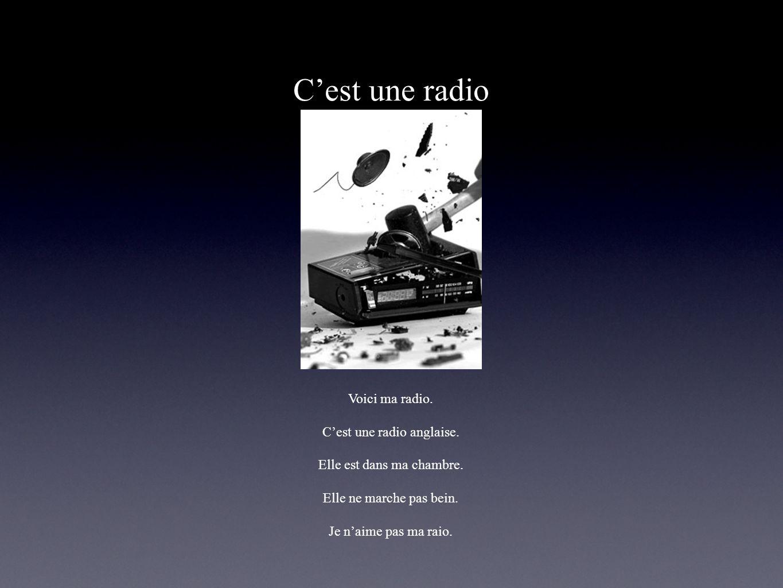 C'est une radio Voici ma radio. C'est une radio anglaise.