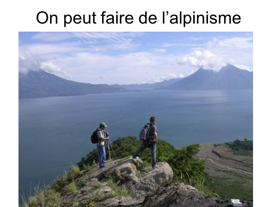 On peut faire de l'alpinisme