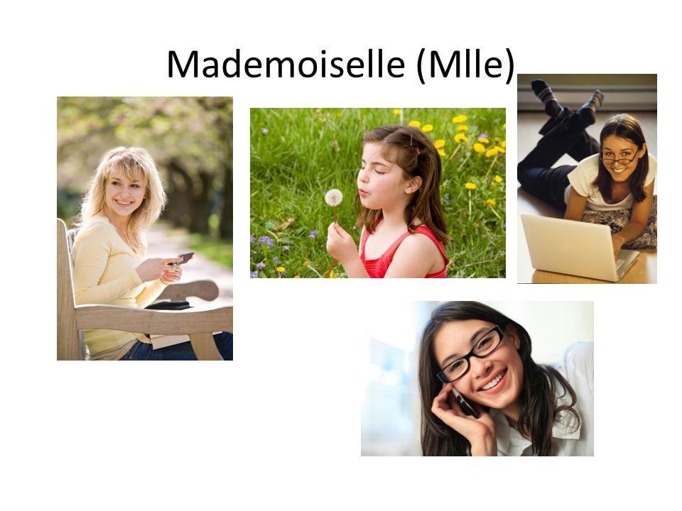Mademoiselle (Mlle)