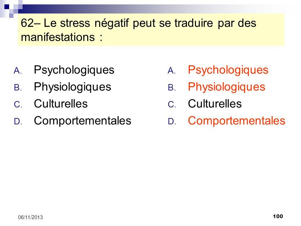 62– Le stress négatif peut se traduire par des manifestations :