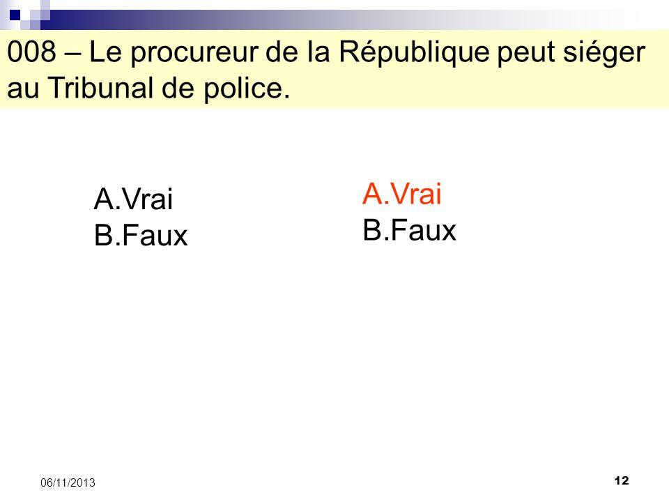 008 – Le procureur de la République peut siéger au Tribunal de police.