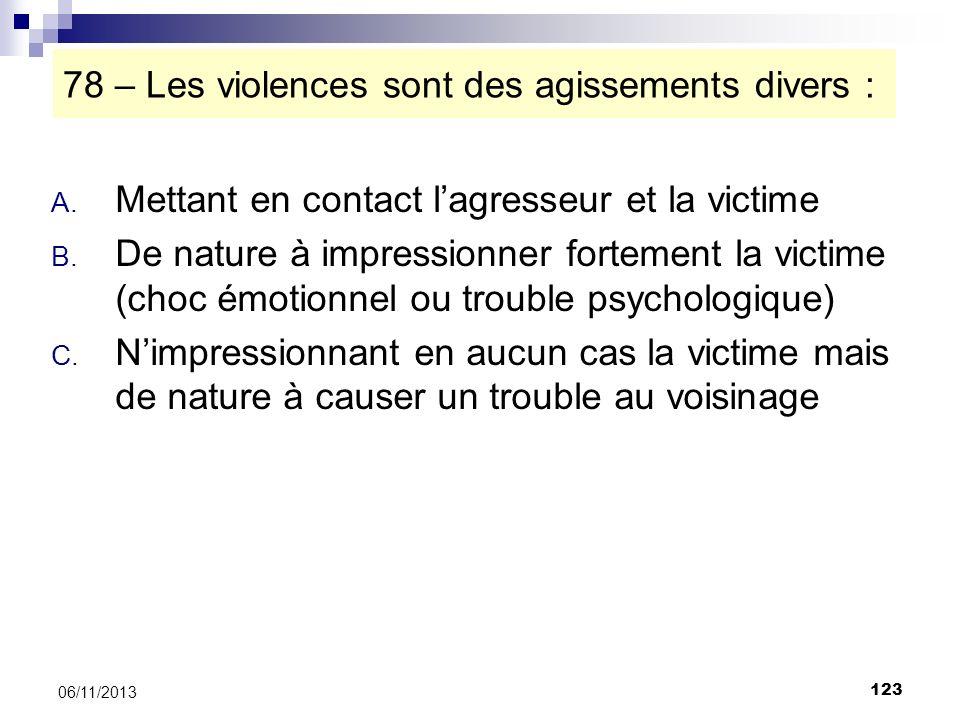 78 – Les violences sont des agissements divers :