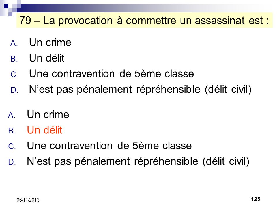 79 – La provocation à commettre un assassinat est :
