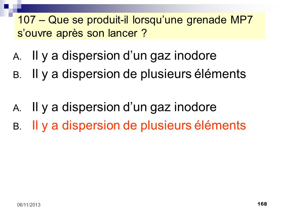 Il y a dispersion d'un gaz inodore