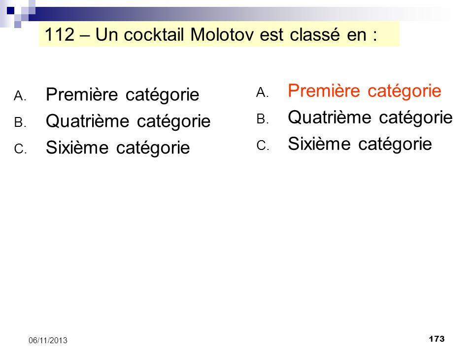 112 – Un cocktail Molotov est classé en :