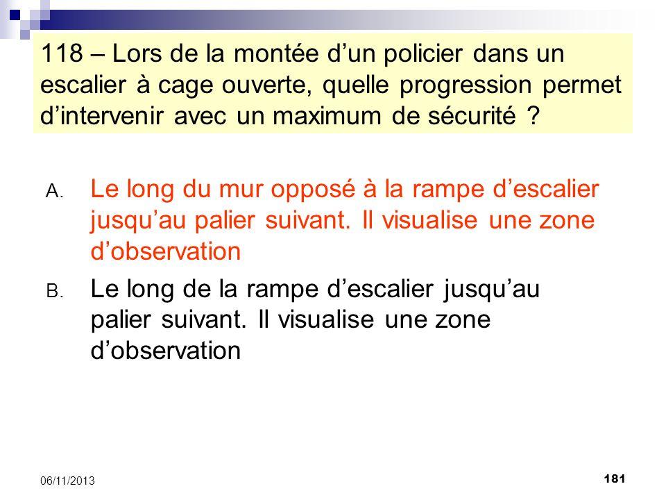 118 – Lors de la montée d'un policier dans un escalier à cage ouverte, quelle progression permet d'intervenir avec un maximum de sécurité