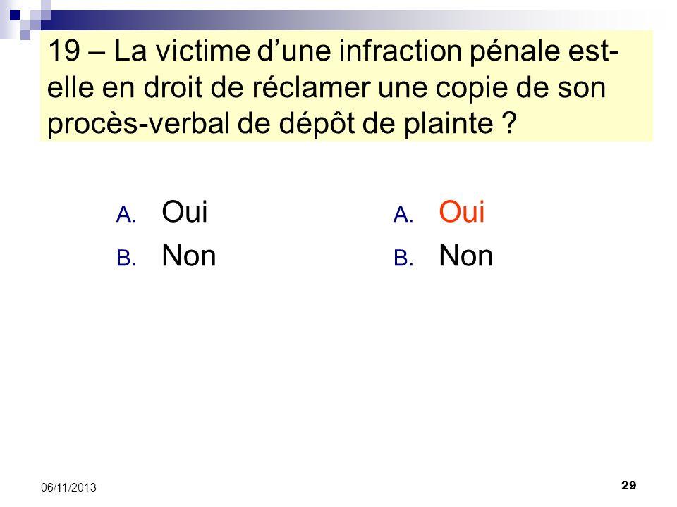 19 – La victime d'une infraction pénale est-elle en droit de réclamer une copie de son procès-verbal de dépôt de plainte