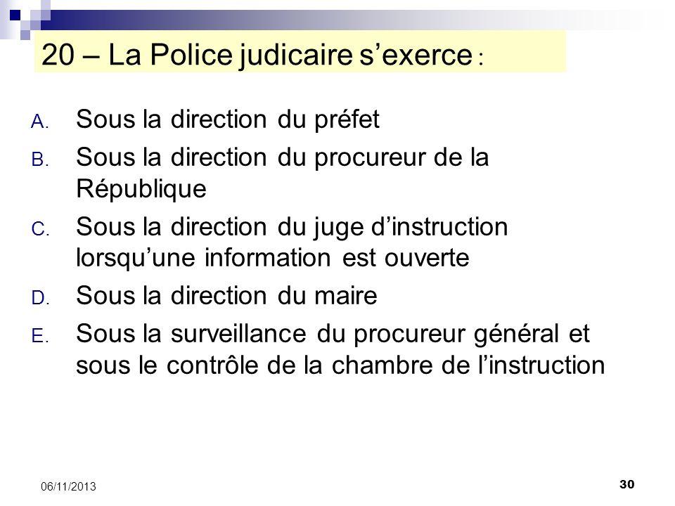 20 – La Police judicaire s'exerce :