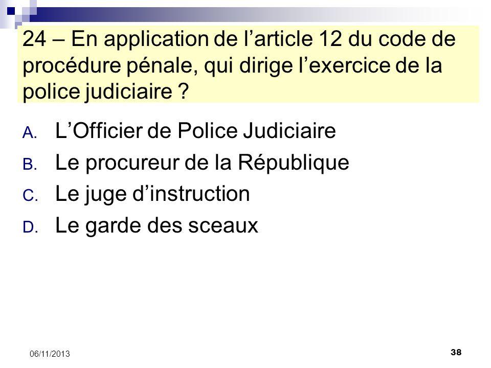 L'Officier de Police Judiciaire Le procureur de la République