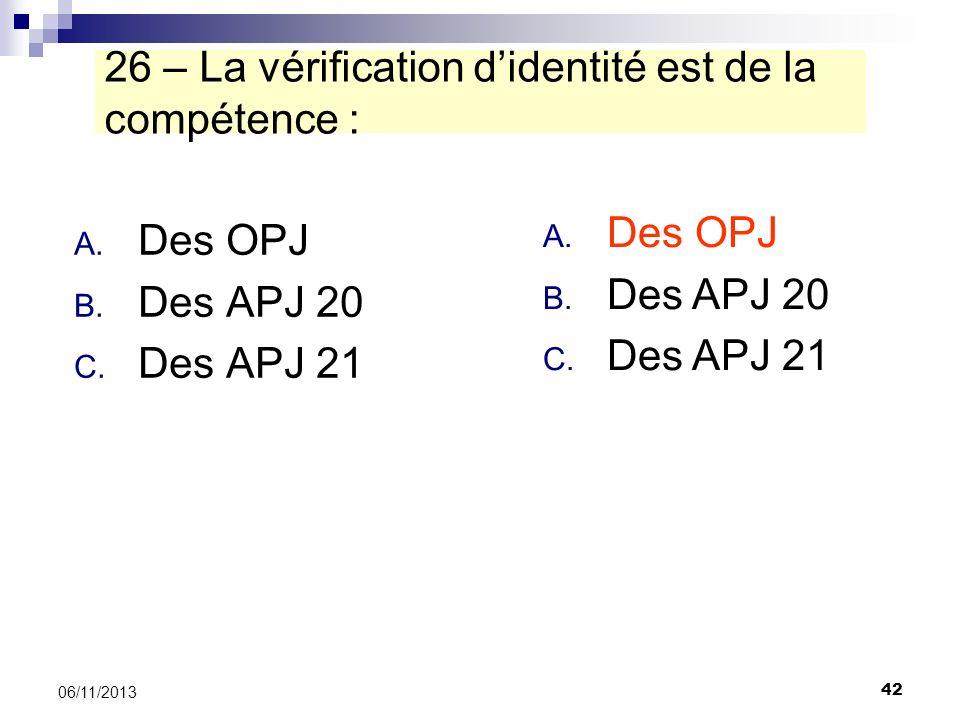 26 – La vérification d'identité est de la compétence :