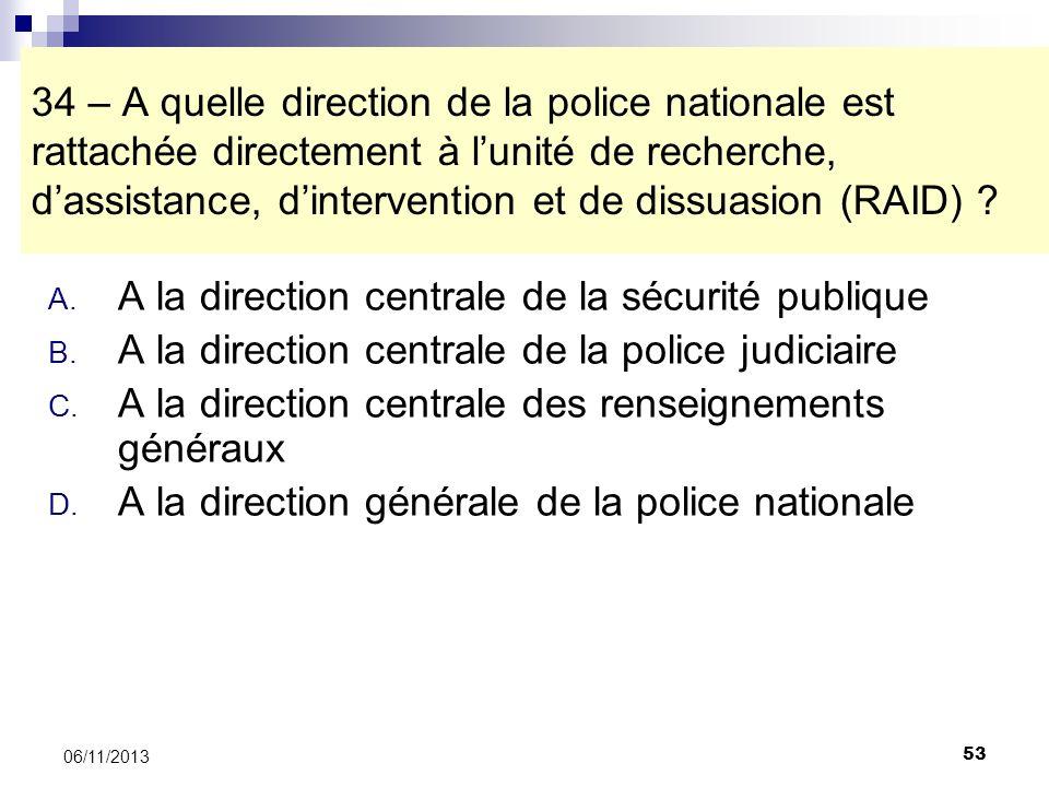 A la direction centrale de la sécurité publique