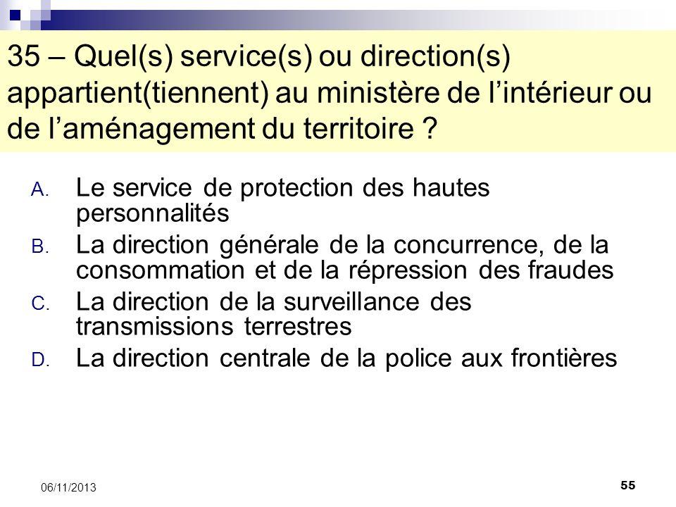 35 – Quel(s) service(s) ou direction(s) appartient(tiennent) au ministère de l'intérieur ou de l'aménagement du territoire