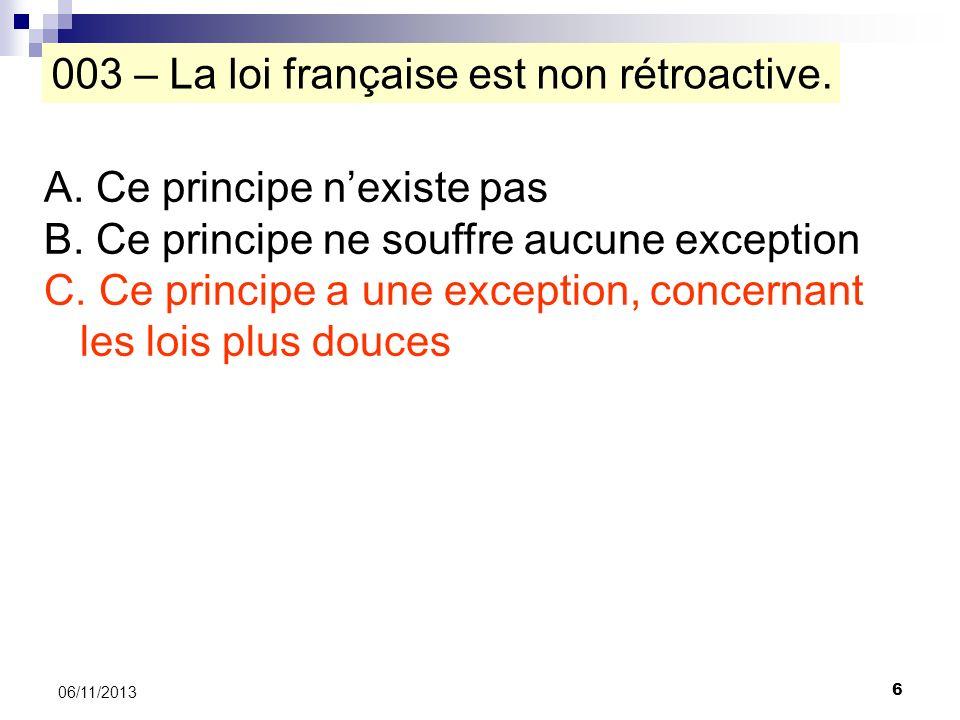 003 – La loi française est non rétroactive.
