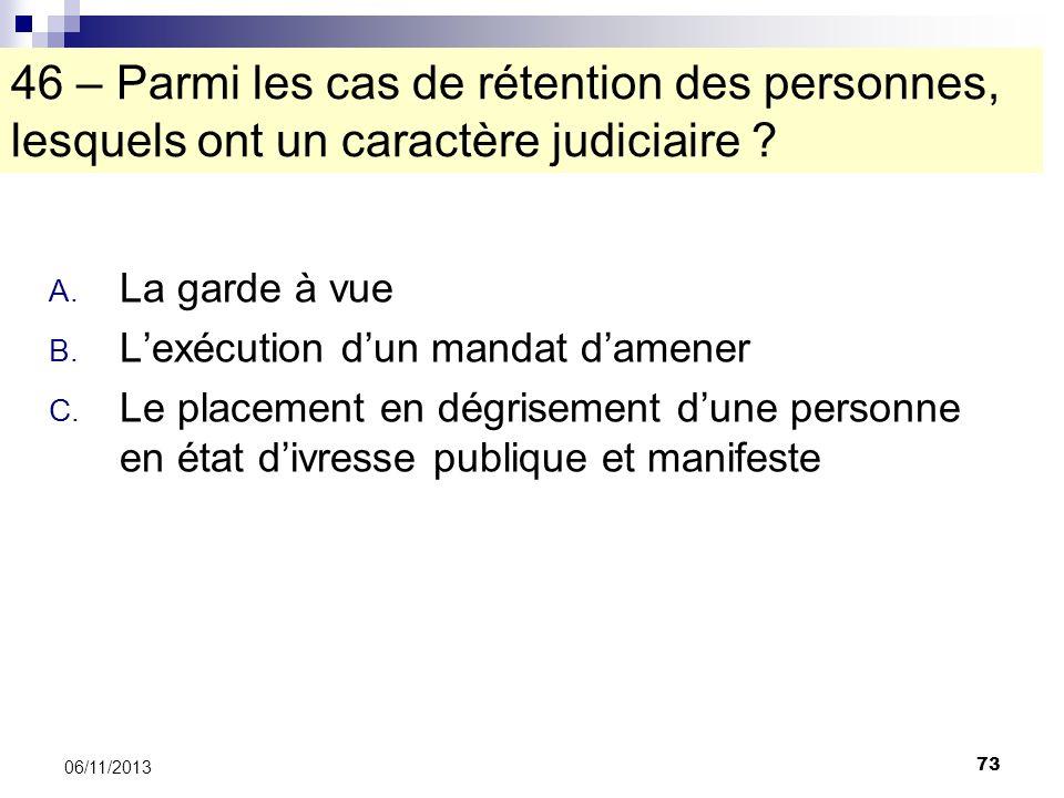 46 – Parmi les cas de rétention des personnes, lesquels ont un caractère judiciaire