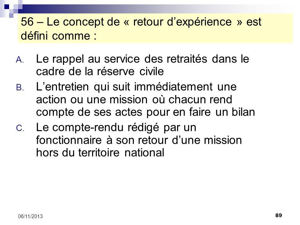 56 – Le concept de « retour d'expérience » est défini comme :