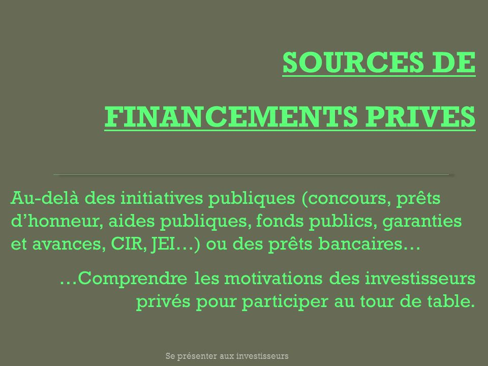 SOURCES DE FINANCEMENTS PRIVES