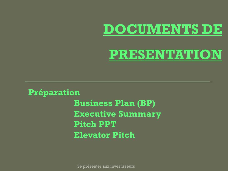 DOCUMENTS DE PRESENTATION Préparation Business Plan (BP)‏