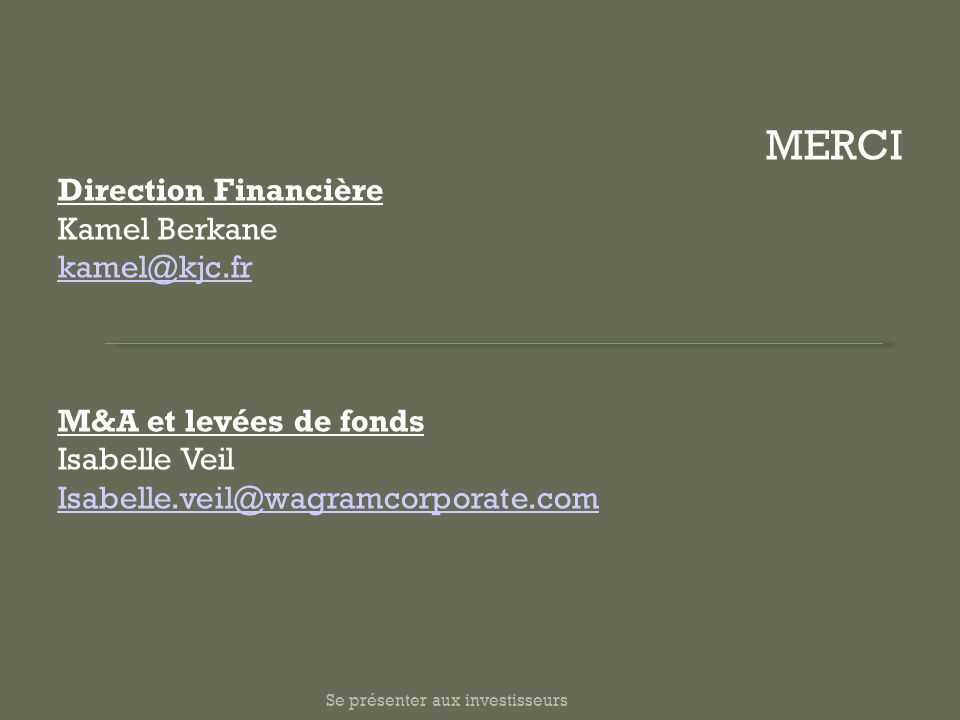 MERCI Direction Financière Kamel Berkane kamel@kjc.fr