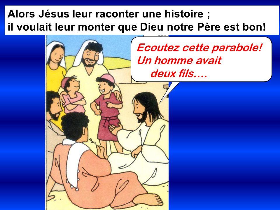 Alors Jésus leur raconter une histoire ;
