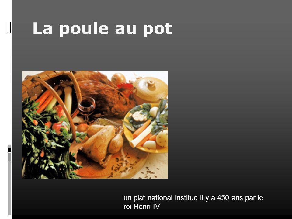 La poule au pot un plat national institué il y a 450 ans par le roi Henri IV