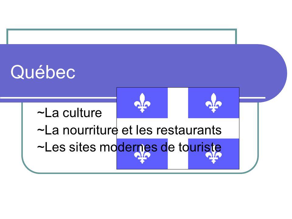 Québec ~La culture ~La nourriture et les restaurants
