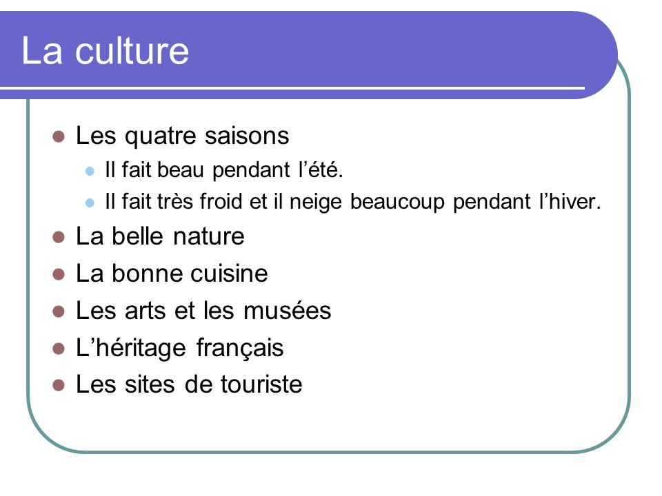 La culture Les quatre saisons La belle nature La bonne cuisine