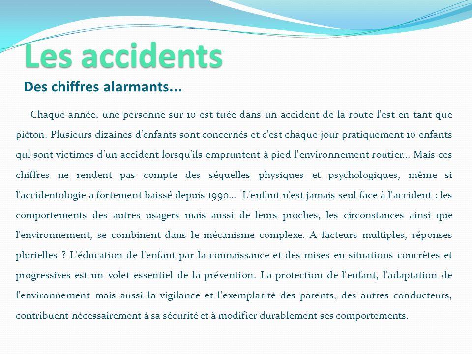Les accidents Des chiffres alarmants...