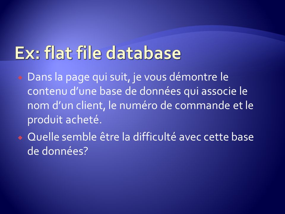 Ex: flat file database