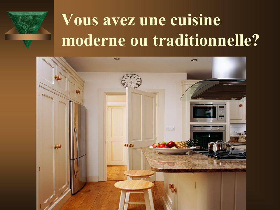 Vous avez une cuisine moderne ou traditionnelle