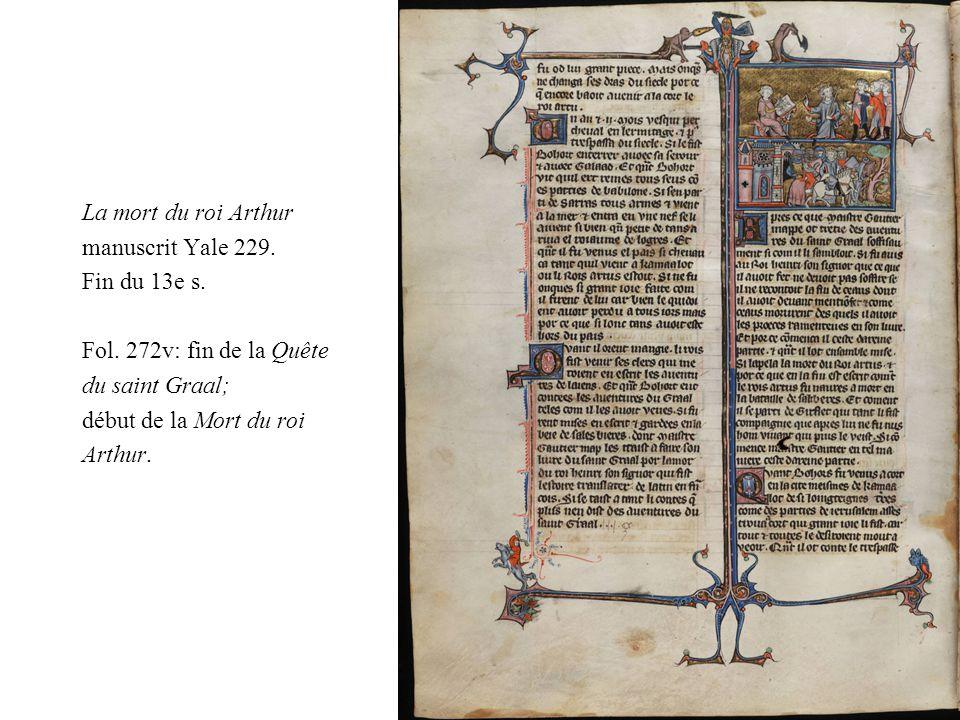 La mort du roi Arthur manuscrit Yale 229. Fin du 13e s. Fol. 272v: fin de la Quête. du saint Graal;