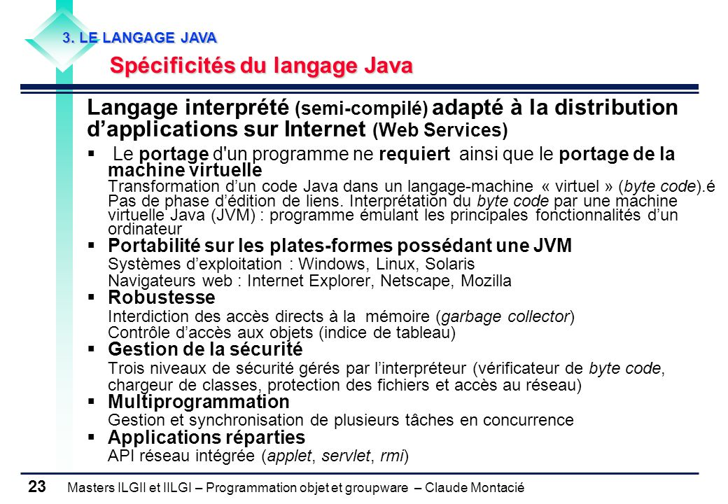 3. LE LANGAGE JAVA Spécificités du langage Java.