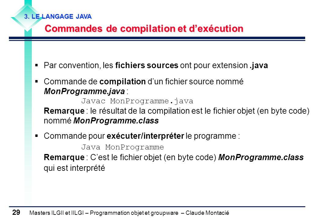 Par convention, les fichiers sources ont pour extension .java