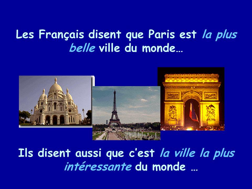 Les Français disent que Paris est la plus belle ville du monde…