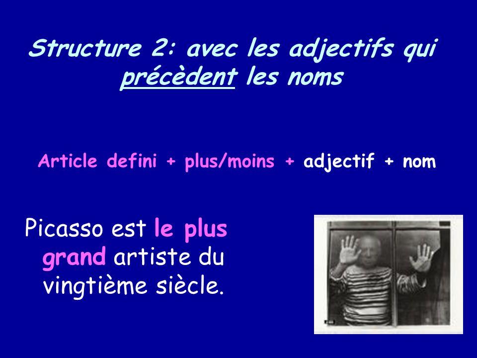 Structure 2: avec les adjectifs qui précèdent les noms