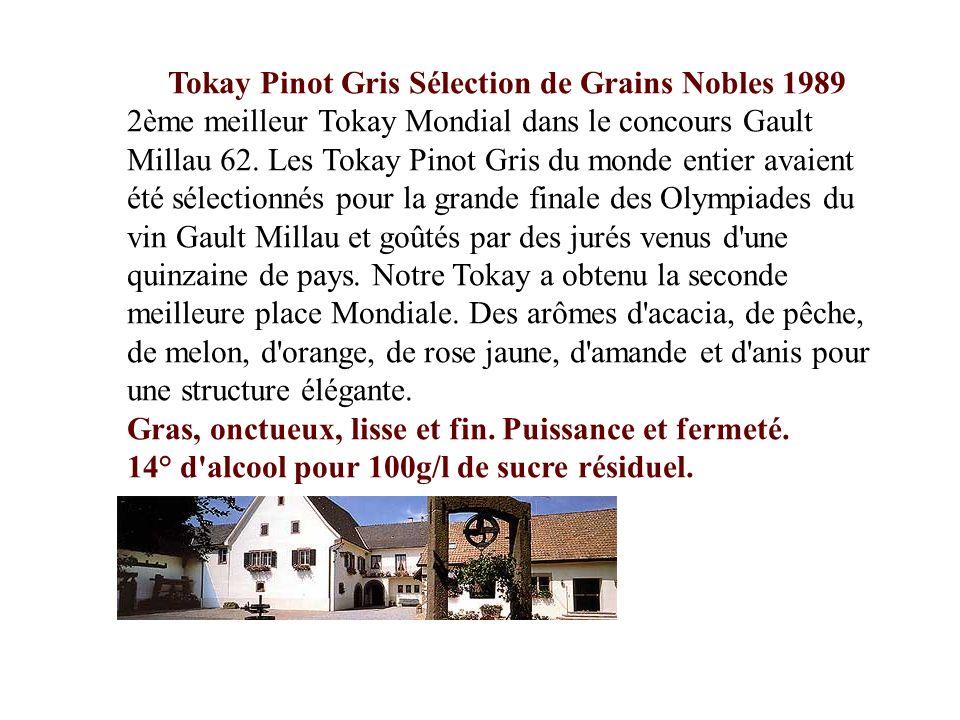Tokay Pinot Gris Sélection de Grains Nobles 1989 2ème meilleur Tokay Mondial dans le concours Gault Millau 62.