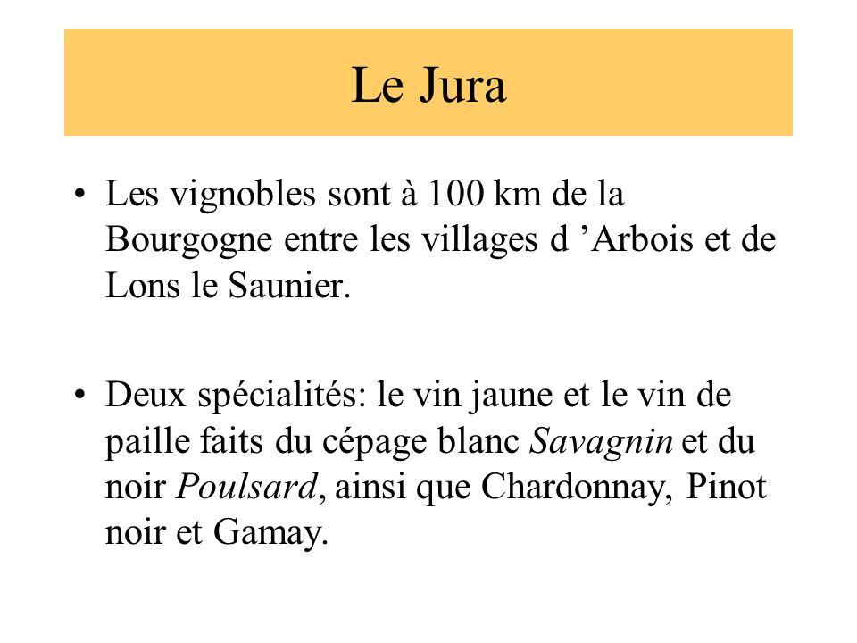 Le Jura Les vignobles sont à 100 km de la Bourgogne entre les villages d 'Arbois et de Lons le Saunier.