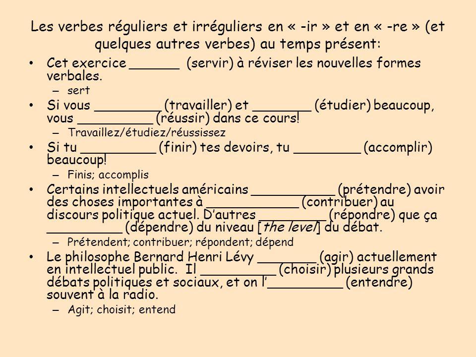 Les verbes réguliers et irréguliers en « -ir » et en « -re » (et quelques autres verbes) au temps présent: