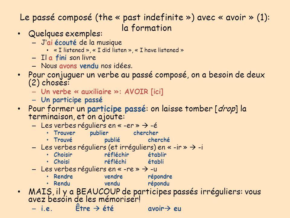 Le passé composé (the « past indefinite ») avec « avoir » (1): la formation