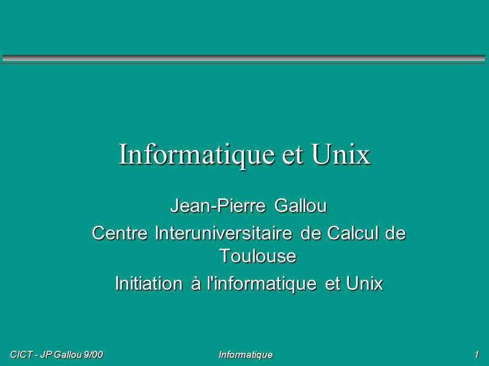 Informatique et Unix Jean-Pierre Gallou