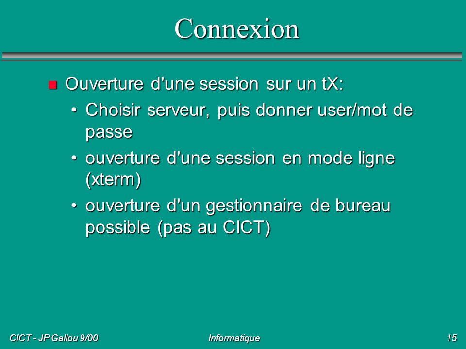 Connexion Ouverture d une session sur un tX: