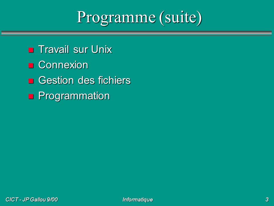 Programme (suite) Travail sur Unix Connexion Gestion des fichiers