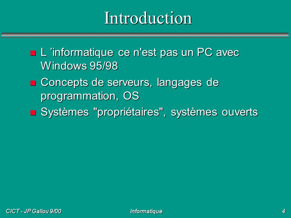 Introduction L 'informatique ce n est pas un PC avec Windows 95/98