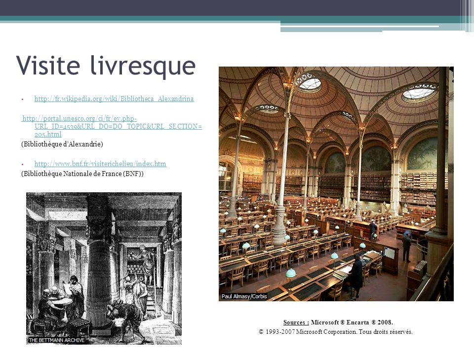 Visite livresque Sources : Microsoft ® Encarta ® 2008.