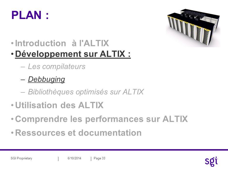 PLAN : Introduction à l ALTIX Développement sur ALTIX :