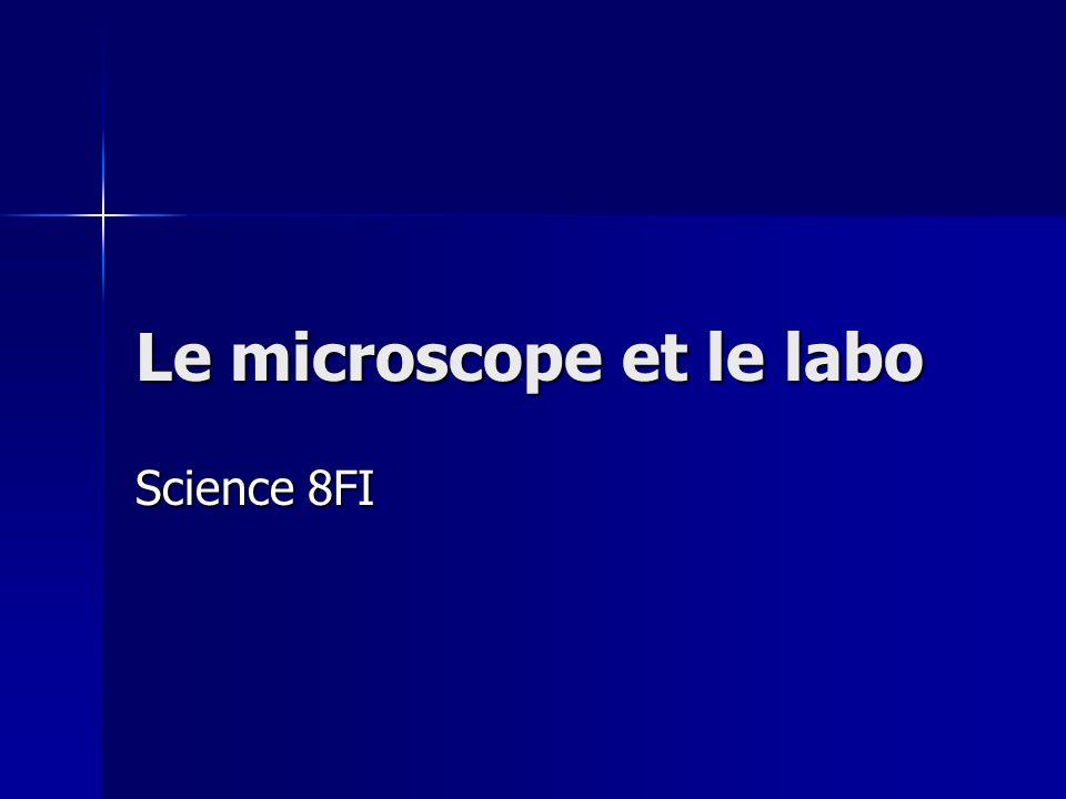 Le microscope et le labo