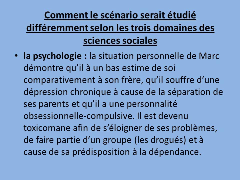 Comment le scénario serait étudié différemment selon les trois domaines des sciences sociales