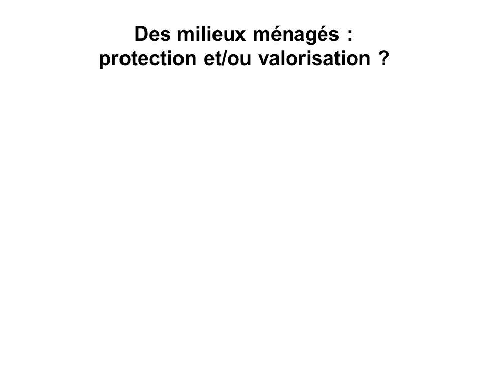 Des milieux ménagés : protection et/ou valorisation