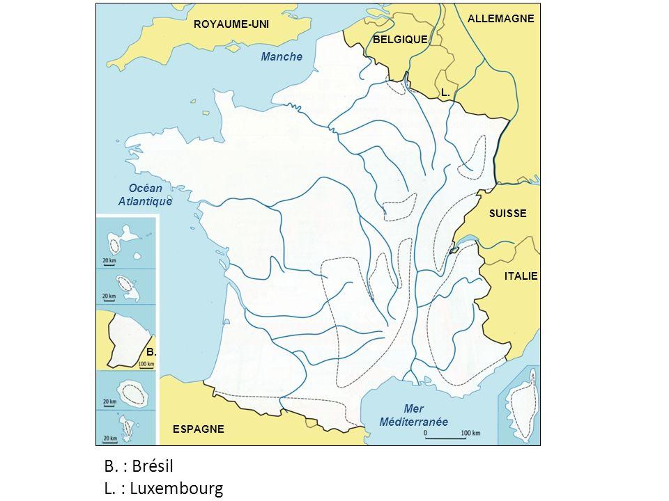 B. : Brésil L. : Luxembourg Manche Océan Atlantique Mer Méditerranée