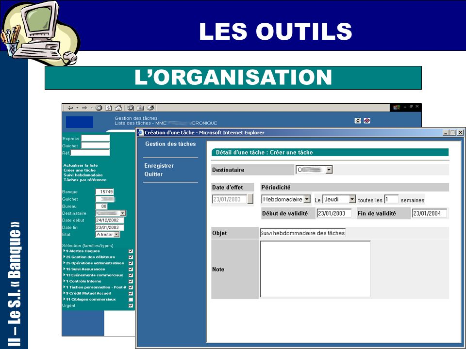 LES OUTILS II – Le S.I. « Banque » L'ORGANISATION