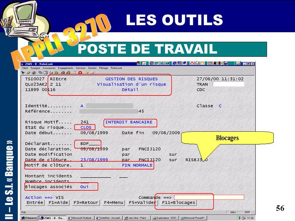 LES OUTILS II – Le S.I. « Banque » APPLI 3270 POSTE DE TRAVAIL